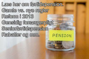 Læs her om førtidspension. Gamle vs. nye regler, reform i 2013, gensidig forsørgerpligt, seniorførtidspension, rabatter og mm.
