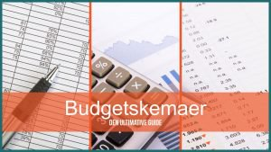 Budgetskemaer – Den ultimative guide