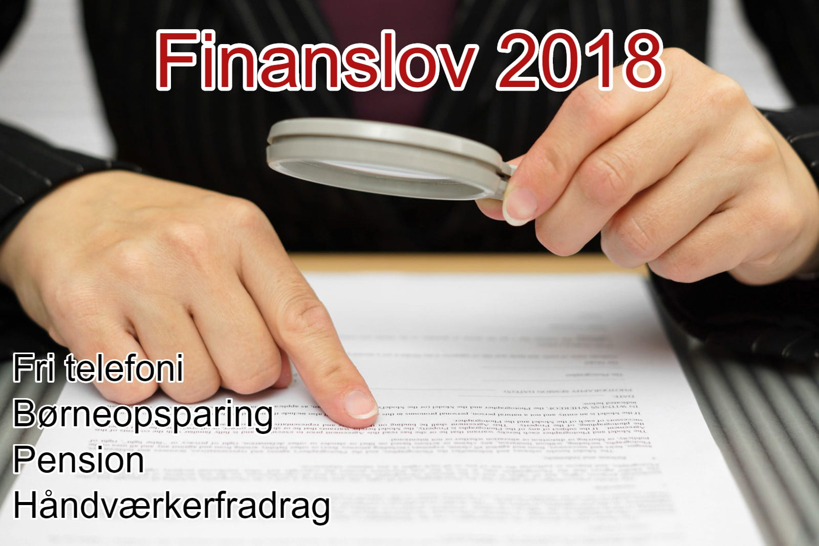Har du ikke tid til at nærlæse finansloven for 2018, så tjek her de vigtigste punkter for din privatøkonomi.